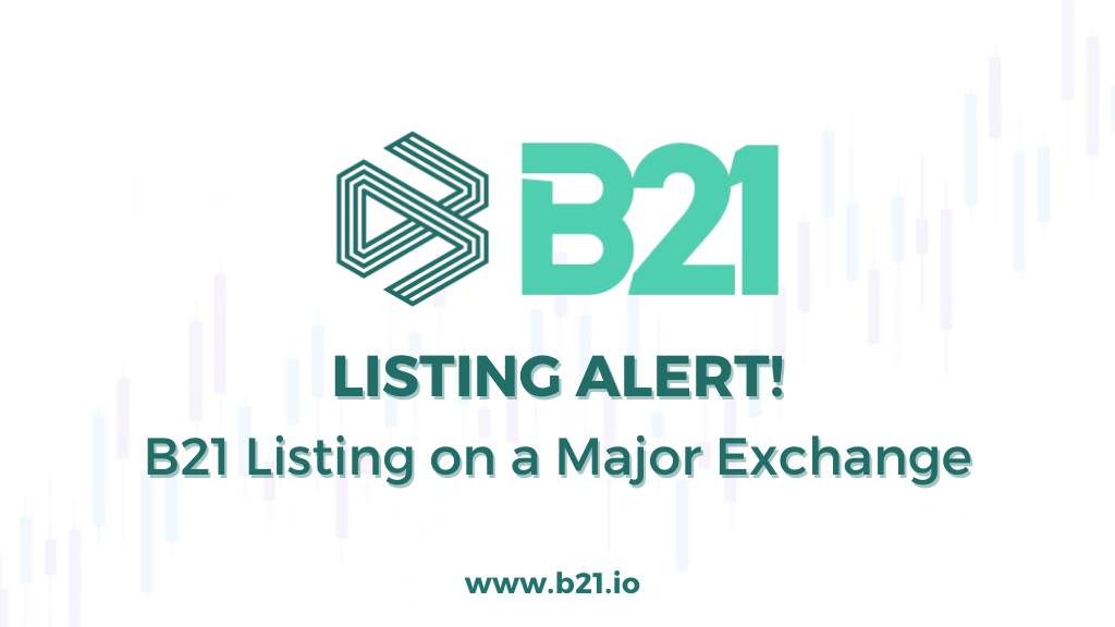 B21 Listing on Exchanges